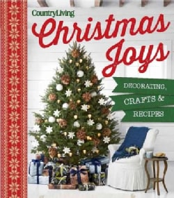 Country Living Christmas Joys: Decorating, Crafts and Recipes (Hardcover)