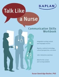 Talk Like a Nurse: Communication Skills (Paperback)