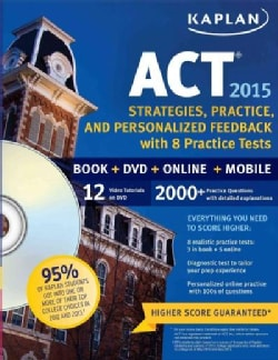 Kaplan Act 2015 + Online: Strategies, Practice, and Personalized Feedback With 8 Practice Tests