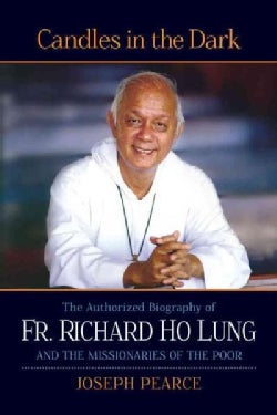 Candles in the Dark: The Authorized Biography of Fr. Ho Lung and the Missionaries of the Poor (Hardcover)