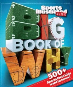 Sports Illustrated Kids Big Book of Why (Hardcover)
