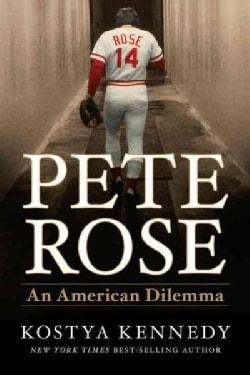 Pete Rose: An American Dilemma (Hardcover)