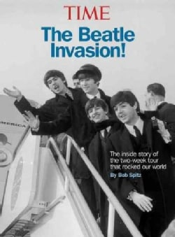 The Beatle Invasion: The Inside Story of the Two-week Tour That Rocked America (Hardcover)