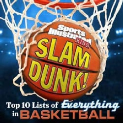 Slam Dunk!: The Top 10 Lists of Everything in Basketball (Hardcover)