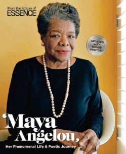 Essence Maya Angelou: Her Phenomenal Life and Her Poetic Journey (Hardcover)