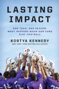 Lasting Impact: One Team, One Season. What Happens When Our Sons Play Football (Hardcover)