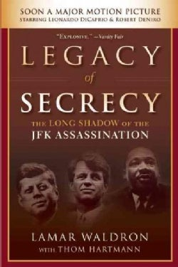 Legacy of Secrecy: The Long Shadow of the JFK Assassination (Paperback)