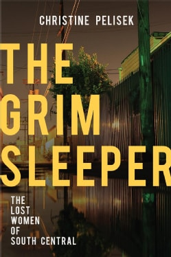 The Grim Sleeper: The Lost Women of South Central (Hardcover)