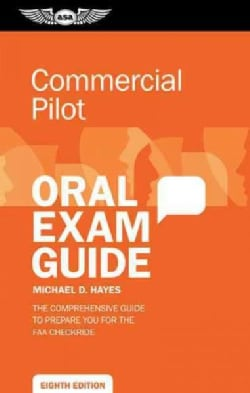 Commercial Pilot Oral Exam Guide: The Comprehensive Guide to Prepare You for the FAA Checkride (Paperback)