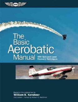 The Basic Aerobatic Manual: With Spin and Upset Recovery Techniques (Paperback)