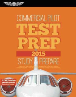 Commercial Pilot Test Prep 2015: Study & Prepare: Pass Your test and know what is essential to become a safe, com... (Paperback)