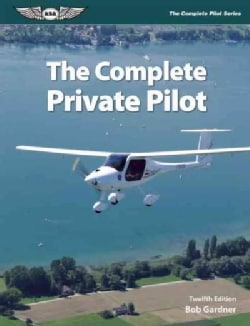 The Complete Private Pilot (Paperback)