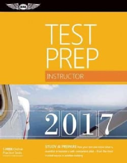 Instructor Test Prep 2017: Study & Prepare: Pass Your Test and Know What Is Essential to Become a Safe, Competent... (Paperback)