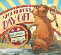 Groundhog's Day Off (Hardcover)