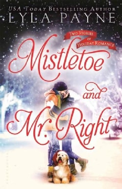 Mistletoe and Mr. Right: Two Stories of Holiday Romance (Hardcover)