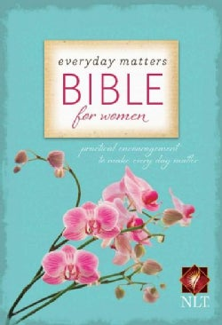 Everyday Matters Bible for Women: New Living Translation (Paperback)