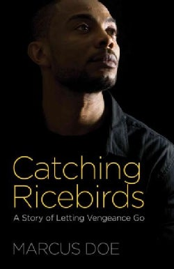 Catching Ricebirds: A Story of Letting Vengeance Go (Paperback)