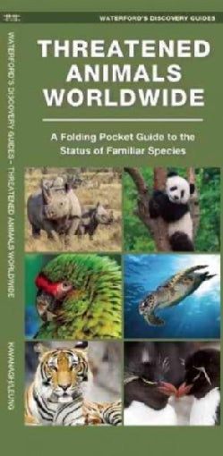 Waterford's Discovery Guide Threatened Animals Worldwide: A Folding Pocket Guide to the Status of Familiar Species (Pamphlet)