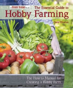 The Essential Guide to Hobby Farming (Paperback)