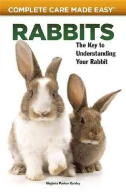 Rabbits: The Key to Understanding Your Rabbit (Paperback)