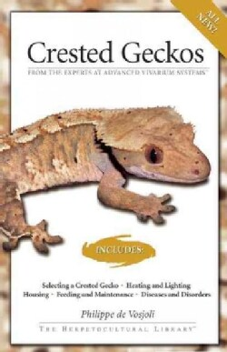 Crested Geckos: From the Experts at Advanced Vivarium Systems (Paperback)