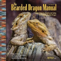 The Bearded Dragon Manual: Expert Advice for Keeping and Caring for a Healthy Bearded Dragon (Paperback)