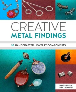 Handcrafted Metal Findings: 30 Creative Jewelry Components (Paperback)