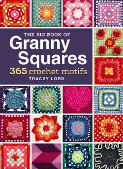 The Big Book of Granny Squares: 365 Crochet Motifs (Hardcover)