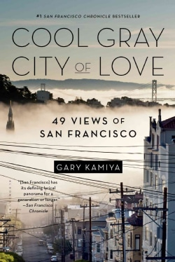 Cool Gray City of Love: 49 Views of San Francisco (Paperback)