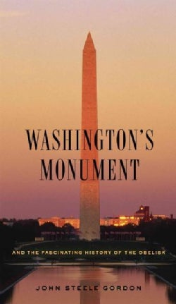 Washington's Monument: And the Fascinating History of the Obelisk (Hardcover)