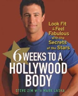 6 Weeks to a Hollywood Body: Look Fit and Feel Fabulous With the Secrets of the Stars (Hardcover)