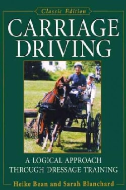 Carriage Driving: A Logical Approach Through Dressage Training (Hardcover)