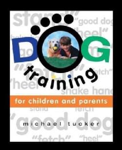 Dog Training for Children & Parents (Hardcover)