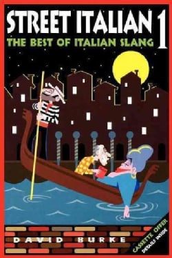 Street Italian 1: The Best of Italian Slang (Hardcover)