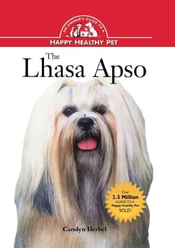The Lhasa Apso: An Owner's Guide to a Happy Healthy Pet (Hardcover)