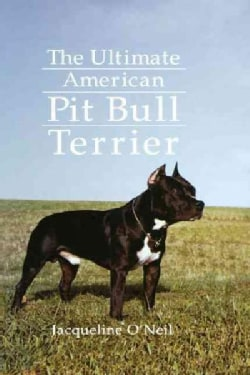 The Ultimate American Pit Bull Terrier (Hardcover)