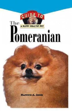 Pomeranian: An Owner's Guide to a Happy Healthy Pet (Hardcover)