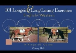 101 Longeing and Long Lining Exercises: English & Western (Hardcover)