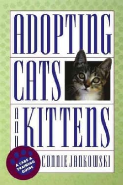 Adopting Cats and Kittens: A Care and Training Guide (Hardcover)