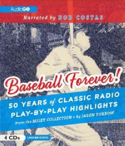 Baseball Forever!: 50 Years of Classic Radio Play-by-Play Highlights from the Miley Collection (CD-Audio)