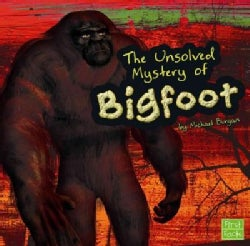 The Unsolved Mystery of Bigfoot (Hardcover)
