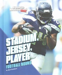 Stadium, Jersey, Player: Football Nouns (Hardcover)