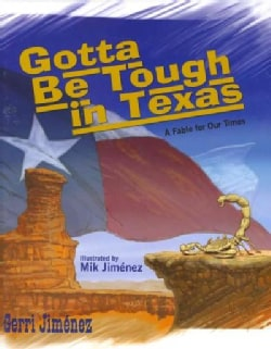 Gotta Be Tough in Texas: A Fable of Our Times (Hardcover)