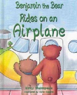 Benjamin the Bear Rides on an Airplane (Hardcover)