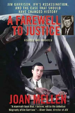 A Farewell to Justice: Jim Garrison, J. F. K.'s Assassination, and the Case That Should Have Changed History (Paperback)