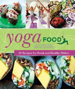 Yoga Food: 50 Recipes for Fresh and Healthy Dishes (Hardcover)