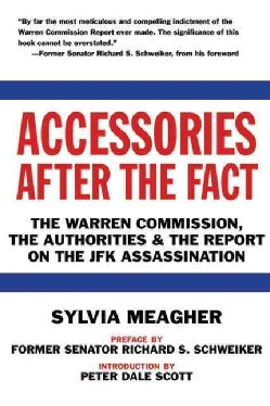 Accessories After the Fact: The Warren Commission, the Authorities & the Report on the JFK Assassination (Paperback)