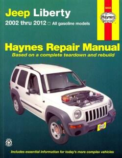 Haynes 2002 Thru 2012 Jeep Liberty: Repair Manual, All Gasoline Models (Paperback)