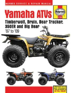 Haynes Yamaha ATVs Timberwolf, Bruin, Bear Tracker, 350er and Big Bear ATV '87 to '09 Service and Repair Manual (Paperback)