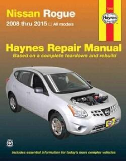 Nissan Rogue 2008 Thru 2015 All Models (Paperback)